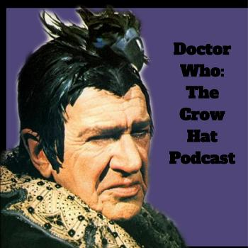 Doctor Who: The Crow Hat Podcast