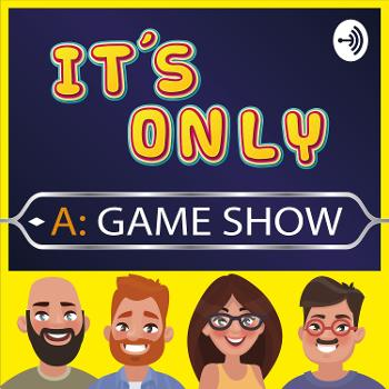 It's Only A Game Show