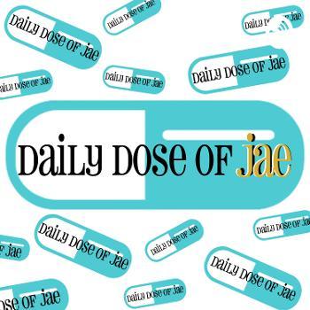 Daily Dose of Jae