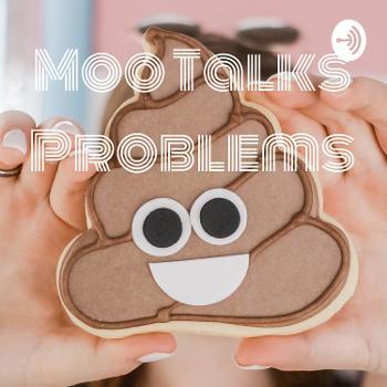 ? Moo Talks Problems ?