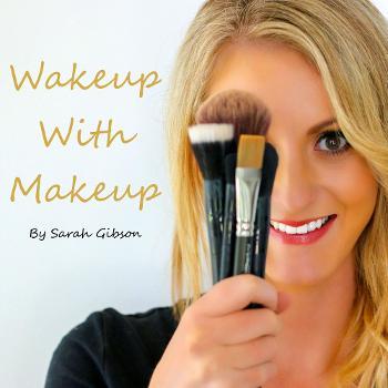 Wakeup With Makeup