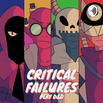 Critical Failures Play DnD