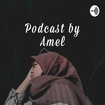 PODCAST BY AMEL