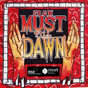 From MUST Till Dawn