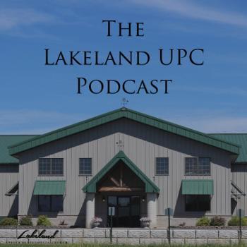 The Lakeland UPC Podcast