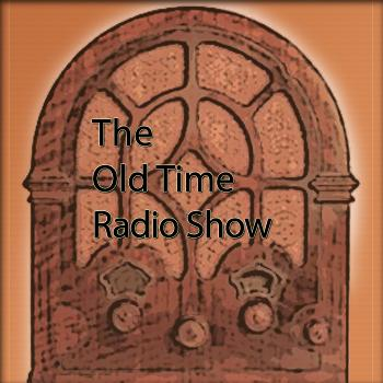 The Old Time Radio Show