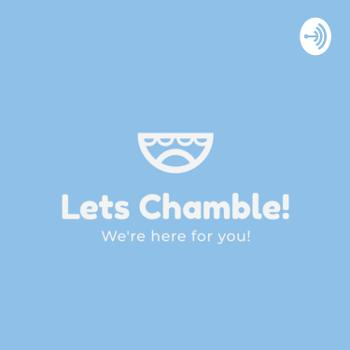 The Let's Chamble Podcast