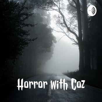 Horror with Coz