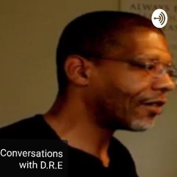Conversations W/ D.R.E