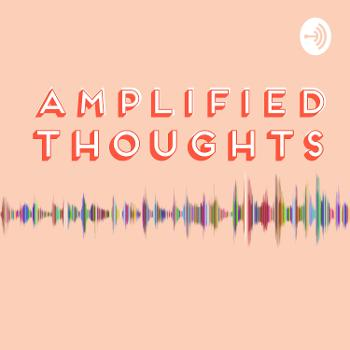 Amplified Thoughts