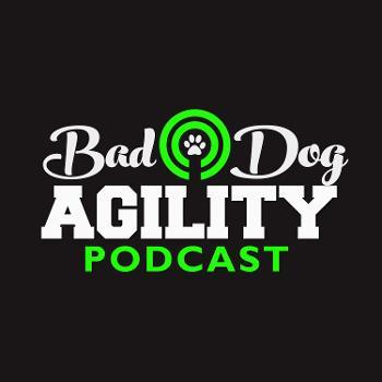 Bad Dog Agility Podcast