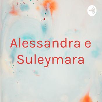 Alessandra e Suleymara