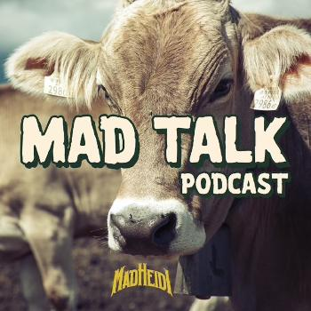MAD HEIDI's Mad Talk Podcast