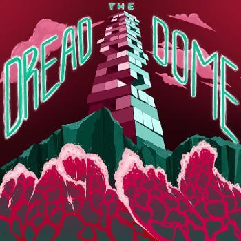 The Dread Dome