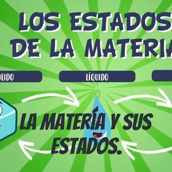 La Matería y sus estados.