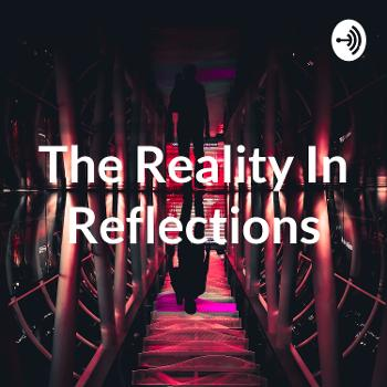 The Reality In Reflections