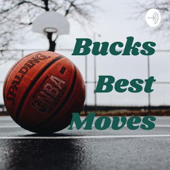 Bucks Best Moves