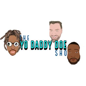 The Yo Daddy Doe Sho