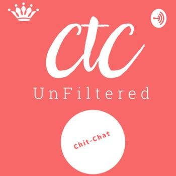 CTC Unfiltered Chit-Chat