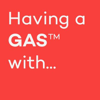 Having a GAS...