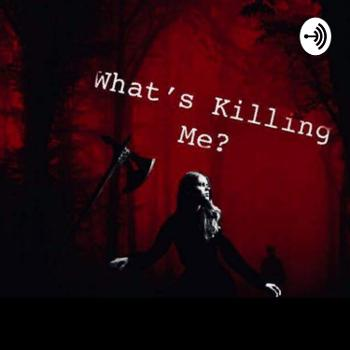 What's Killing Me?