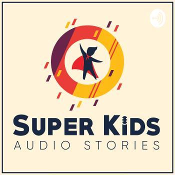 Super Kids Audio Stories