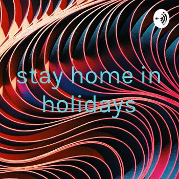 stay home in holidays