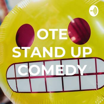 OTE STAND UP COMEDY