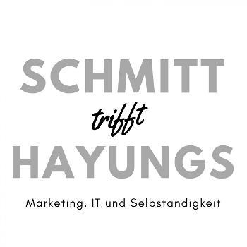Schmitt trifft Hayungs (Schmitt trifft Hayungs - Der Podcast über Marketing, IT und Selbständigkeit)