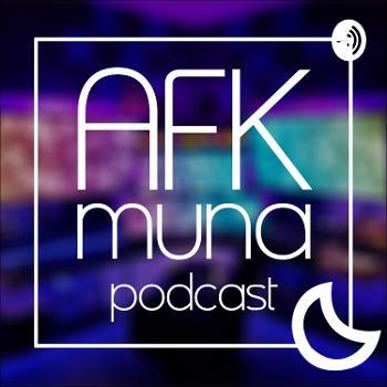 AFK Muna Podcast