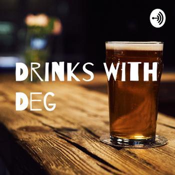Drinks With Deg