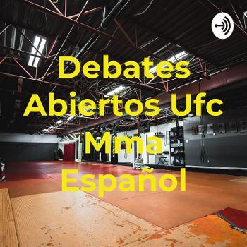 Debates Abiertos Ufc Mma Español