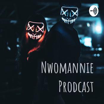 Nwomannie Prodcast