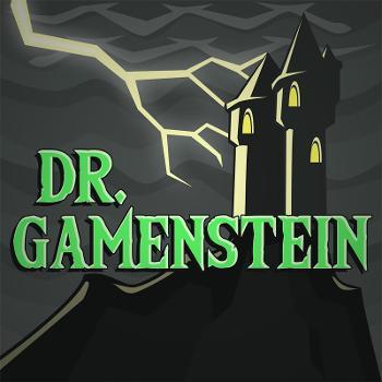 Dr. Gamenstein - The Game-Stitching Podcast