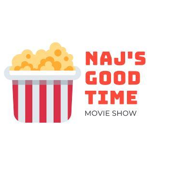 NAJ's Good Time Movie Show