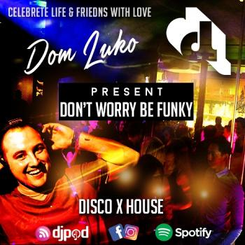 DOM CAN DANCE : House, Nu Disco and MORE VIBE
