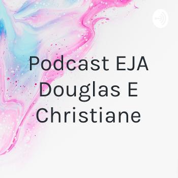 Podcast EJA Douglas E Christiane
