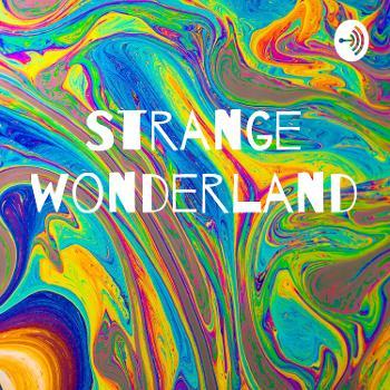 Strange wonderland