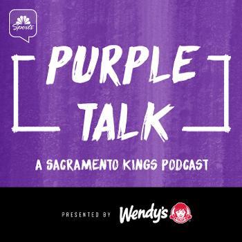 Purple Talk: A Sacramento Kings Podcast