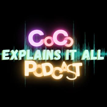 Coco Explains it ALL