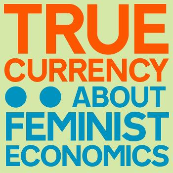 True Currency: About Feminist Economics