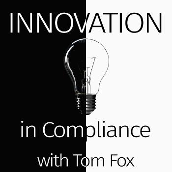 Innovation in Compliance with Tom Fox