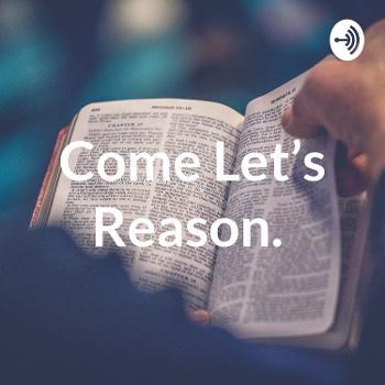 Come Let's Reason.