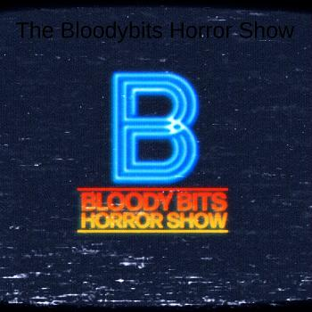 The Bloodybits Horror Show