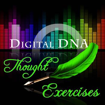 Digital DNA: Thought Exercises
