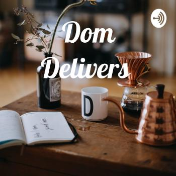 Dom Delivers