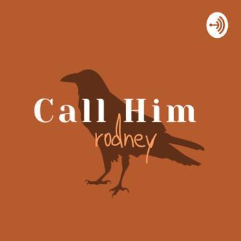 Call Him Rodney