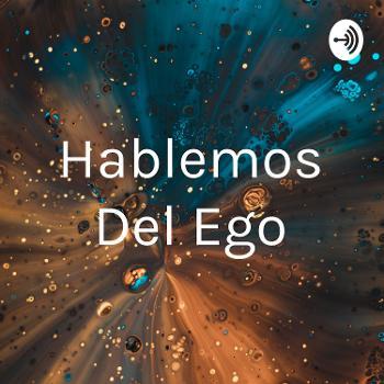 Hablemos Del Ego