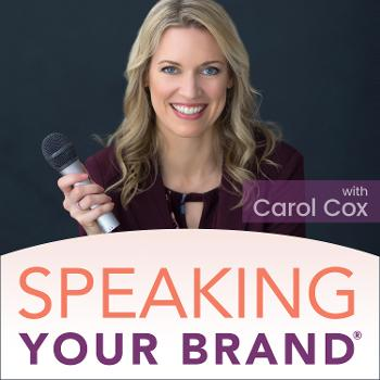 Speaking Your Brand: A Public Speaking Podcast