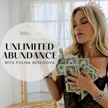 UNLIMITED ABUNDANCE with Polina Beregova